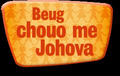 Beug chouo me Johova