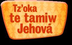 Tz'oka te tamiw Jehová