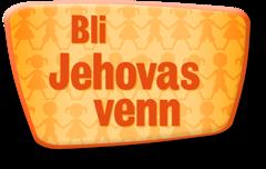 Bli Jehovas venn
