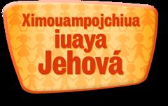 Ximouampojchiua iuaya Jehová