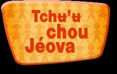 Tchʉ'ʉ chou Jéova