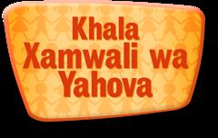 Khala Xamwali wa Yahova