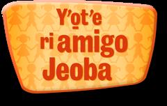 Yˈo̱tˈe ri amigo Jeoba