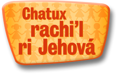 Chatux rachi'l ri Jehová