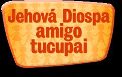 Jehová Diospa amigo tucupai