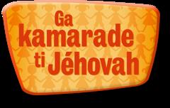 Ga kamarade ti Jéhovah