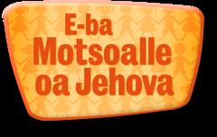 E-ba Motsoalle oa Jehova