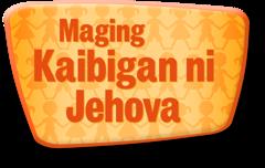 Maging Kaibigan ni Jehova
