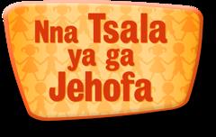 Nna Tsala ya ga Jehofa