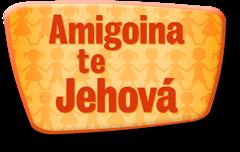 Amigoina te Jehová