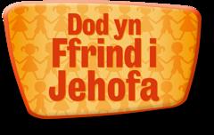 Dod yn Ffrind i Jehofa