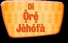 Di Ọ̀rẹ́ Jèhófà