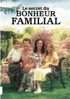 Le secret du bonheur familial