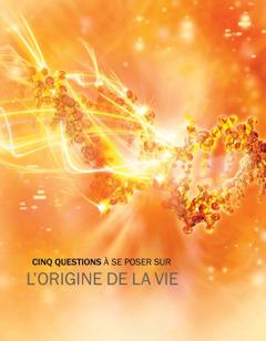 Couverture de la brochure Cinq questions à se poser sur l'origine de la vie