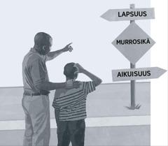 Isä ja poika katsovat tienviittoja, jotka osoittavat, että murrosikä kuuluu matkaan lapsuudesta aikuisuuteen