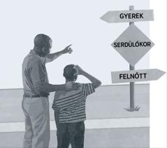 Egy apa és fia egy útjelző táblát néznek, mely azt mutatja, hogy aserdülőkort agyerekkor előzi meg és afelnőtté válás követi