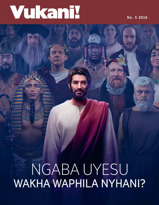 UVukani, No. 52016 | Ngaba UYesu Wakha Waphila Nyhani?