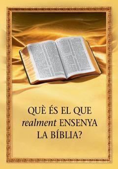 Què és el que realment ensenya la Bíblia?