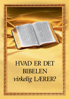 Hvad er det Bibelen virkelig lærer?