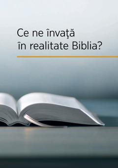 Ce ne învață în realitate Biblia?