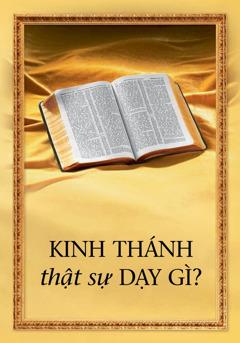 Kinh Thánh thật sự dạy gì?