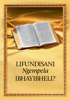 Lifundisani Ngempela IBhayibheli?