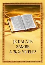 """Kalate Zambe a yoo a nlô éfia ya kalate, """"Jé Kalate Zambe a tu'a ye'ele?"""""""