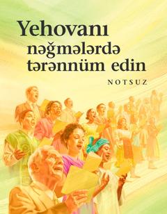 Yehovanı nəğmələrdə tərənnüm edin