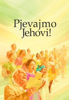 Naslovnica pjesmarice Pjevajmo Jehovi!