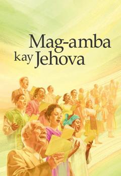 Kober sang songbook nga Sing to Jehovah