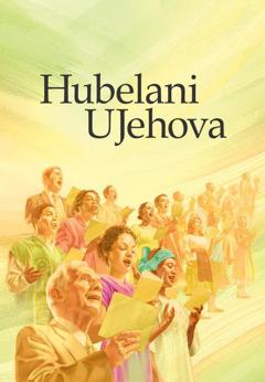 Isihlabelelo esithi Hubelani uJehova