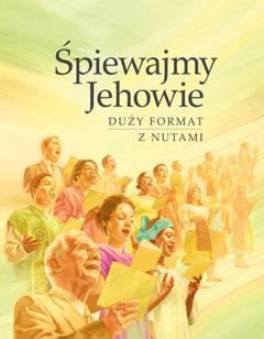 """Śpiewnik """"Śpiewajmy Jehowie"""", rok 2009"""
