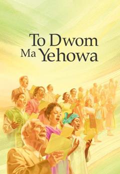 To Dwom Ma Yehowa nhoma no akyi mfonini