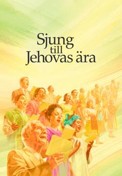 Omslaget till sångboken Sjung till Jehovas ära.