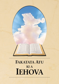 Lau i mua he tohi Fakatata Atu ki a Iehova