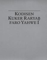 Kodisen Kuker Raryaḇ faro Yahwe I