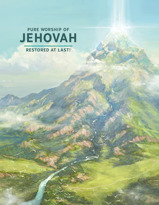 Pure Worship of Jehovah—Restored At Last!