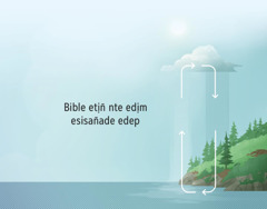 Bible etịn̄ nte edịm esisan̄ade edep. Ndise emi owụt nte mmọn̄ esisan̄ade ọdọk enyọn̄, ekem afiak edep nte edịm.