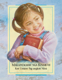Makapatagbaw nga Kinabuhi—Kon Unsaon Pag-angkon Niini