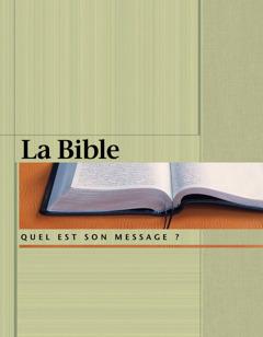 La Bible — Quel est son message?