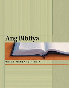 Ang Bibliya—Unsay Mensahe Niini?