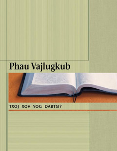 Phau Vajlugkub—Txoj Xov Yog Dabtsi?