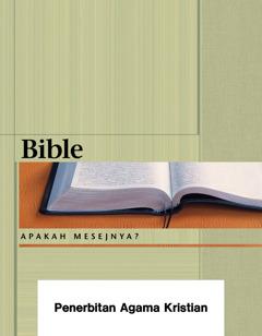 Bible—Apakah Mesejnya?