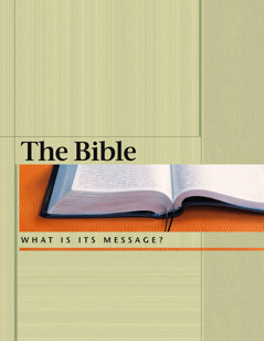The Bible—What Is Its Message?