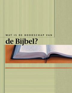 Wat is de boodschap van de Bijbel?