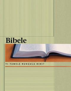 Bibele—Yi Tamele Rungula Rihi?