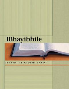 IBhayibhile—Sithini Isigidimi Sayo?