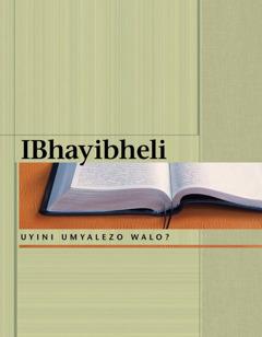 IBhayibheli—Uyini Umyalezo Walo?