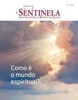 Revista A Sentinela, N.°6 2016 | Como é o mundo espiritual?