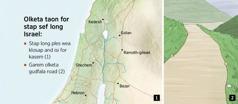 Map wea showim sixfala taon for stap sef long Israel and wanfala road wea olketa keepim gud
